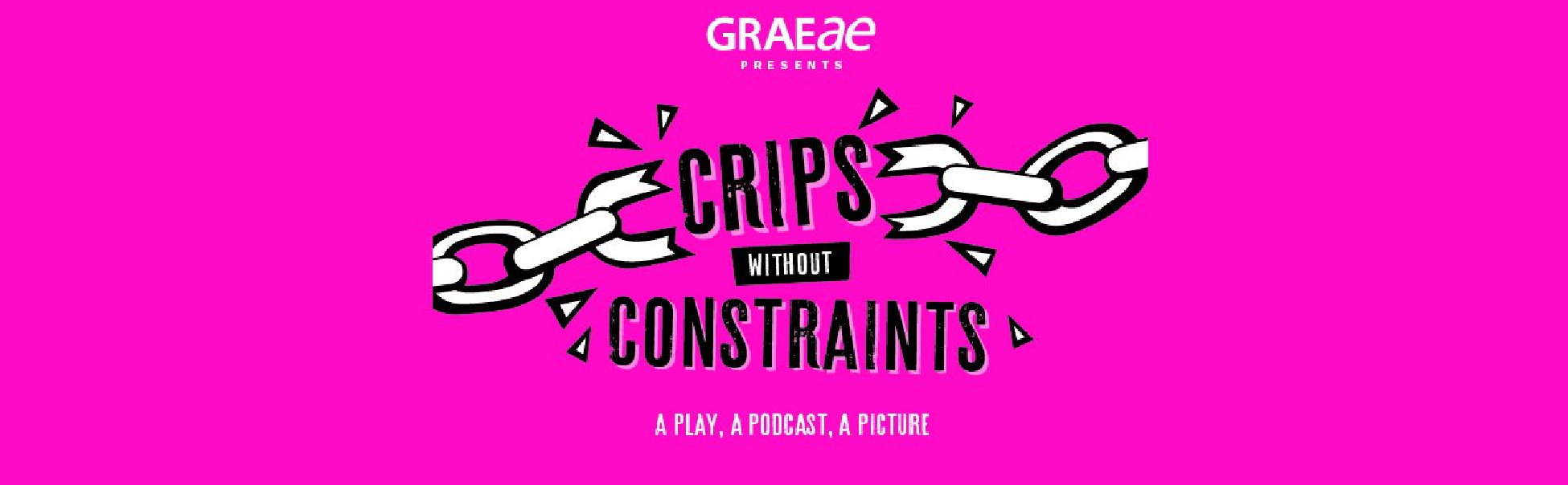Crips without Constraints: A Play, A Podcast, A Picture writtenin black bold letteringwith a broken chain on either side of the text and a bight magenta background