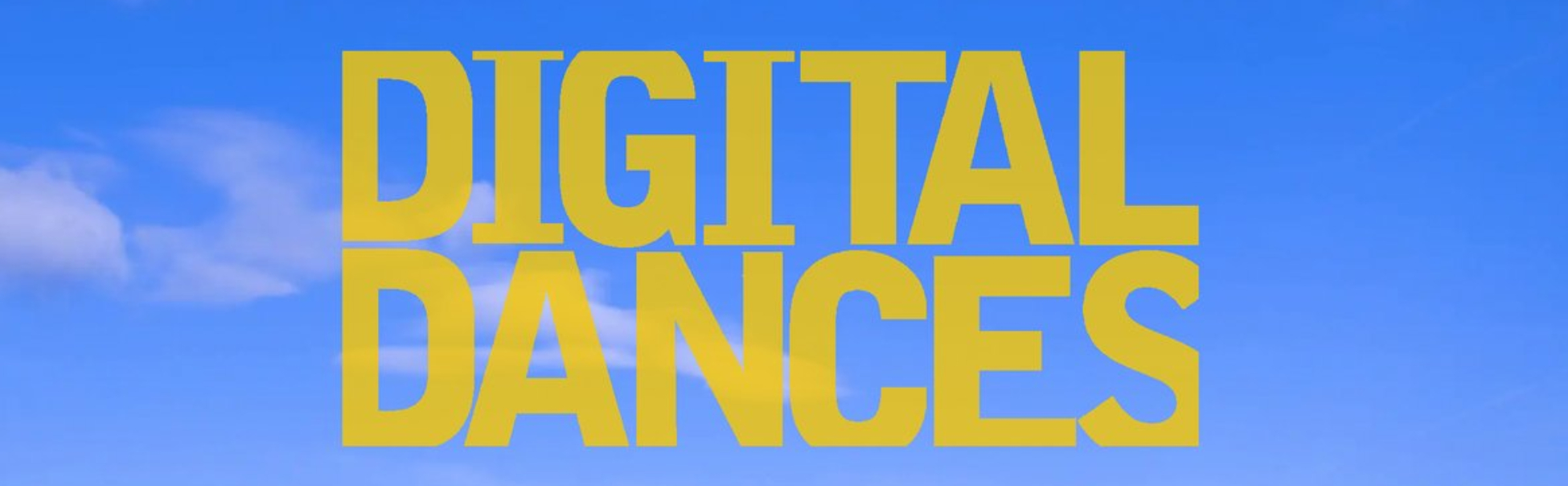 Digital Dances written in yellow transparent text over a blue sky background.