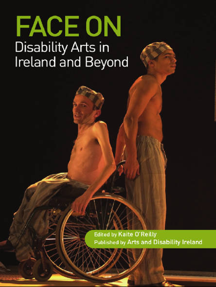 Image of front cover of Face On: Disability Arts in Ireland and Beyond