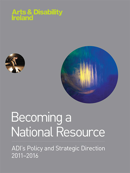 Becoming a National Resource: ADI's Policy and Strategic Direction 2011-2016